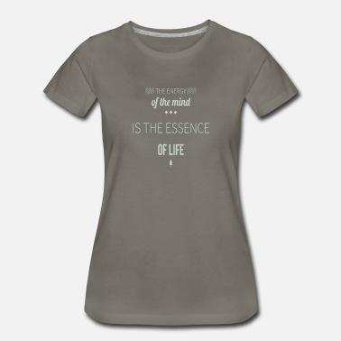 Life Energy The energy of the mind is the essence of life - Women's Premium T-Shirt