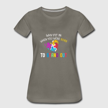 Why fit in when you were born to stand out funny shirts gifts - Women's Premium T-Shirt