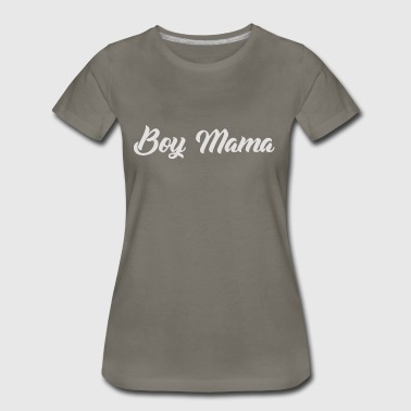 Boy Mama - Women's Premium T-Shirt