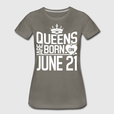 Queens are born on June 21 - Women's Premium T-Shirt