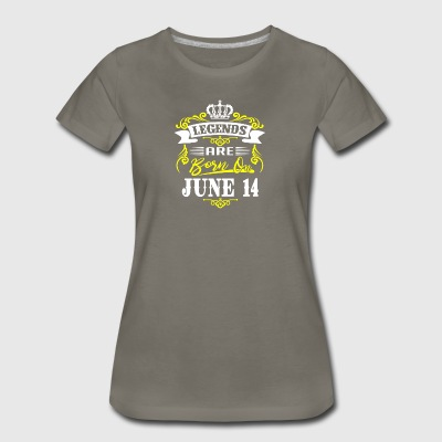Legends are born on June 14 - Women's Premium T-Shirt