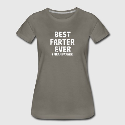 Best Farter or Father in the World - Women's Premium T-Shirt
