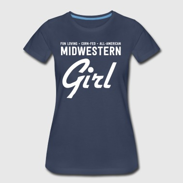 Fun loving corn fed all-american midwestern girl - Women's Premium T-Shirt
