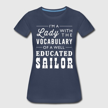 Lady with the vocabulary of a well educated sailor - Women's Premium T-Shirt