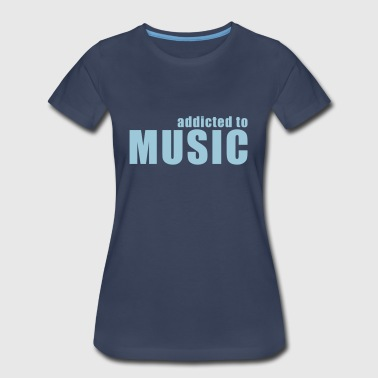 addicted to music - Women's Premium T-Shirt