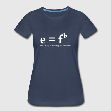 E=fb Theory of Relativity for musicians - Women's Premium T-Shirt