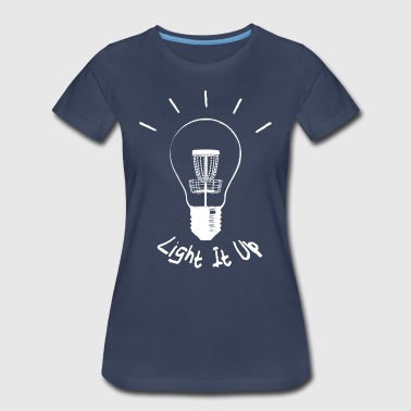 Light it up (white ink) - Women's Premium T-Shirt