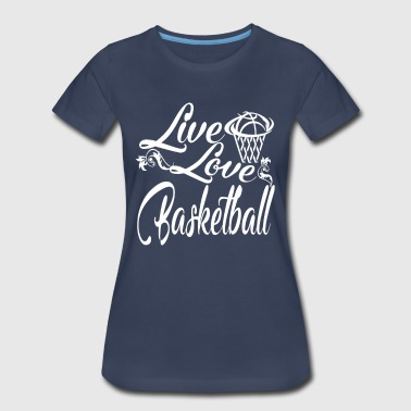 LIVE - LOVE - BASKETBALL - Women's Premium T-Shirt