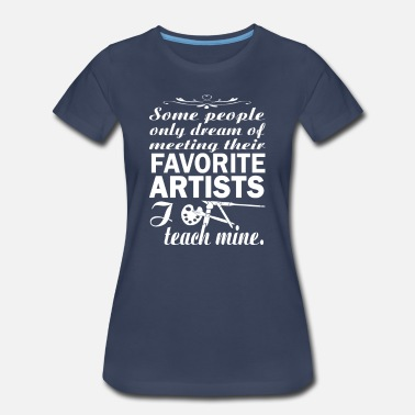Art Teacher Art Teacher - Women's Premium T-Shirt