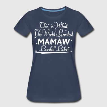 World's Greatest Mamaw... - Women's Premium T-Shirt