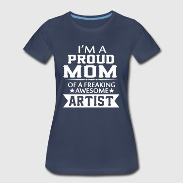 I'M PROUD ARTIST'S MOM - Women's Premium T-Shirt