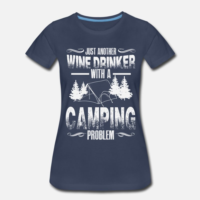 Another T-Shirts - Just another wine drinker with a camping problem - Women's Premium T-Shirt navy