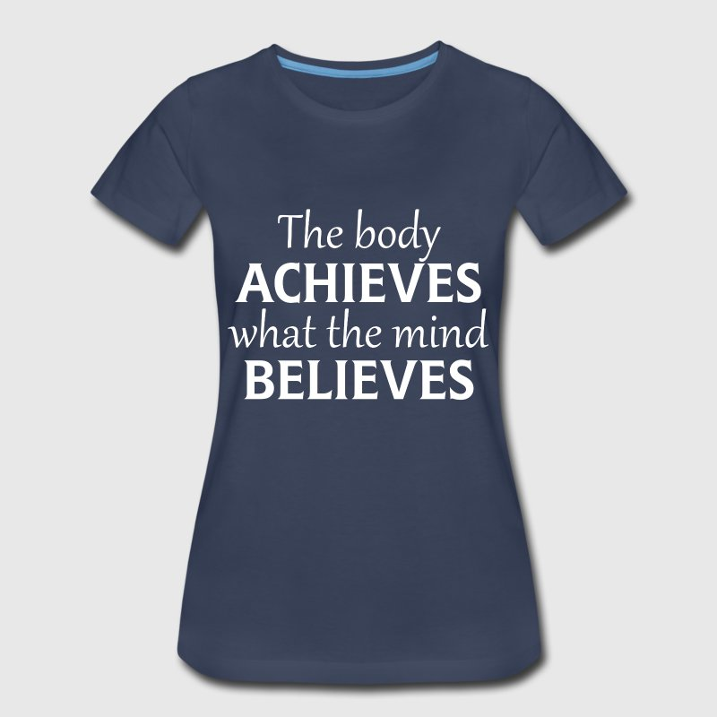 WHAT THE MIND BELIEVES - Women's Premium T-Shirt