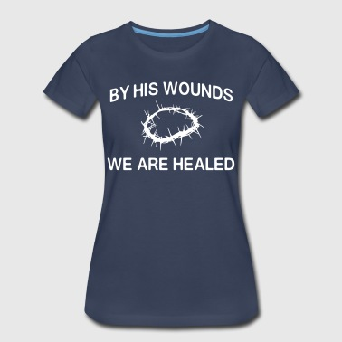 By his hands we are healed - Women's Premium T-Shirt