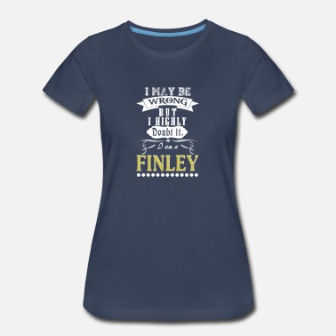 Finley FINLEY is the BEST - Women's Premium T-Shirt