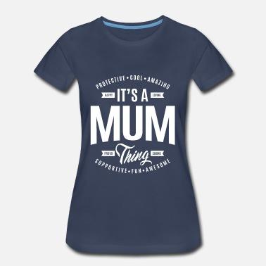 4411b71d Mum Thing Mum Thing - Women's Premium ...