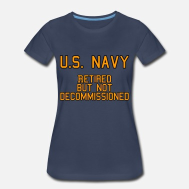 Navy Retired Retired but not Decommissioned (Navy) - Women's Premium T-Shirt