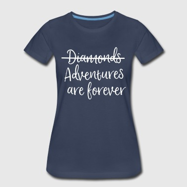 Diamonds, Nope Adventures are Forever - Women's Premium T-Shirt