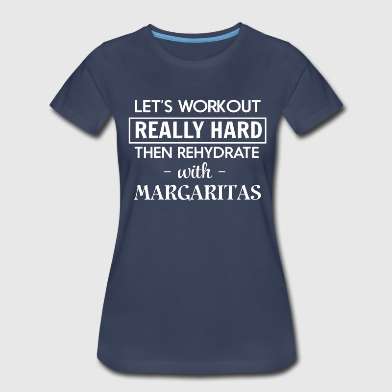 Let's workout and rehydrate with margaritas - Women's Premium T-Shirt