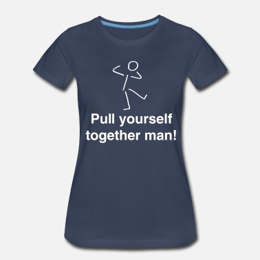 Stick Figure Pull yourself together (Stick Figure) - Women's Premium T-Shirt