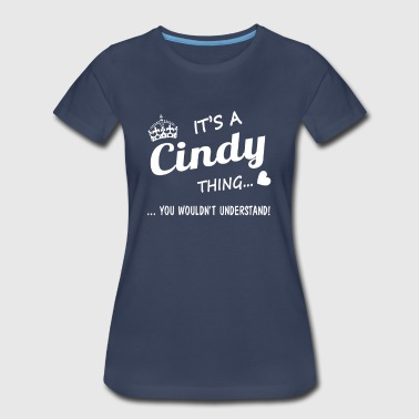 It's a Cindy thing - Women's Premium T-Shirt