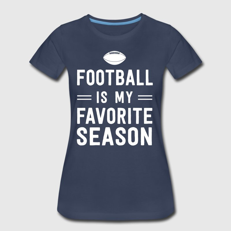 Football is my favorite season - Women's Premium T-Shirt