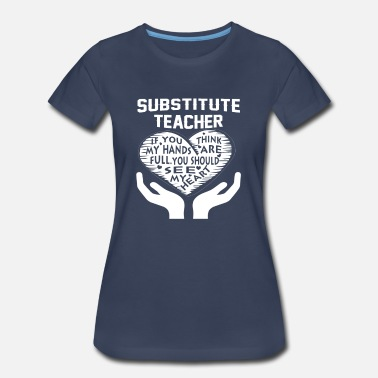 Teacher Substitute Teacher - Women's Premium T-Shirt