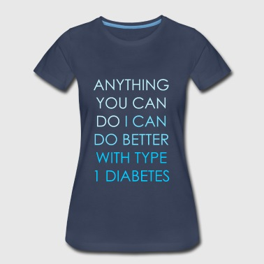 Anything you can do - Type 1 Diabetes - Blue - Women's Premium T-Shirt