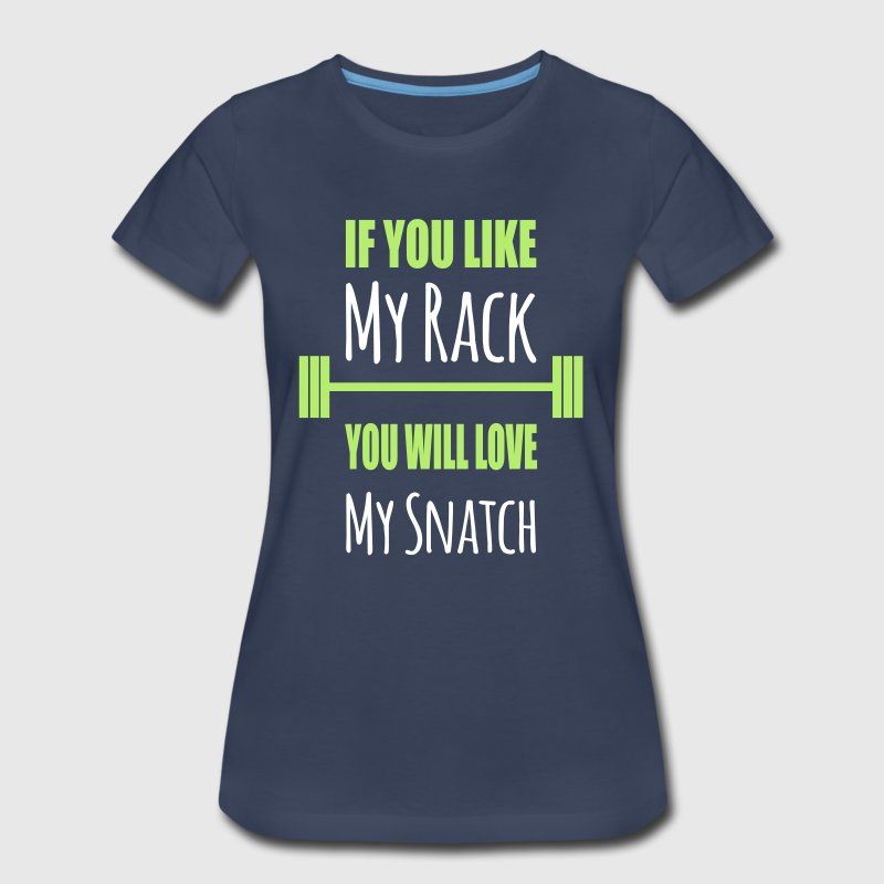 If you like my rack you will love my snatch funny  - Women's Premium T-Shirt