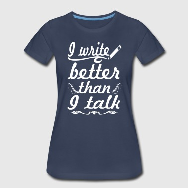 i write better - Women's Premium T-Shirt