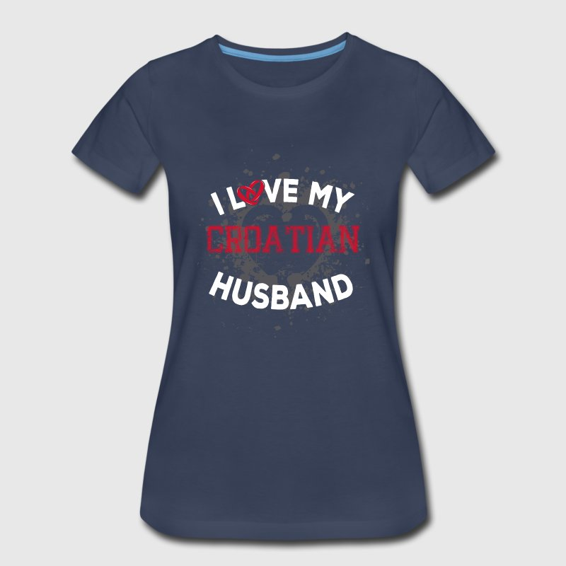 I Love My Croatian Husband - Women's Premium T-Shirt
