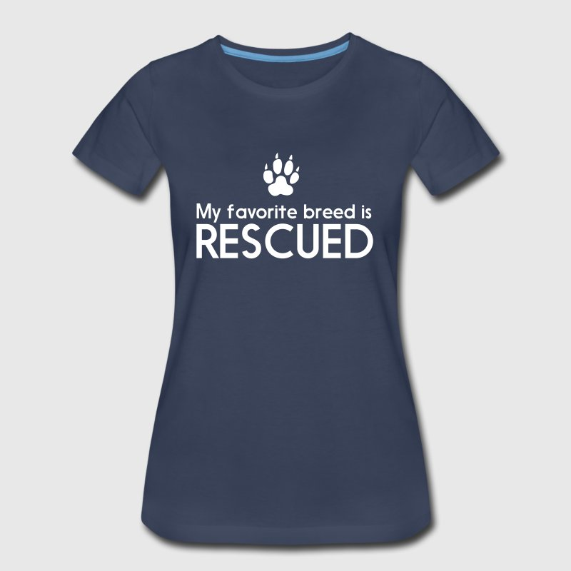 My favorite breed is rescued - Women's Premium T-Shirt