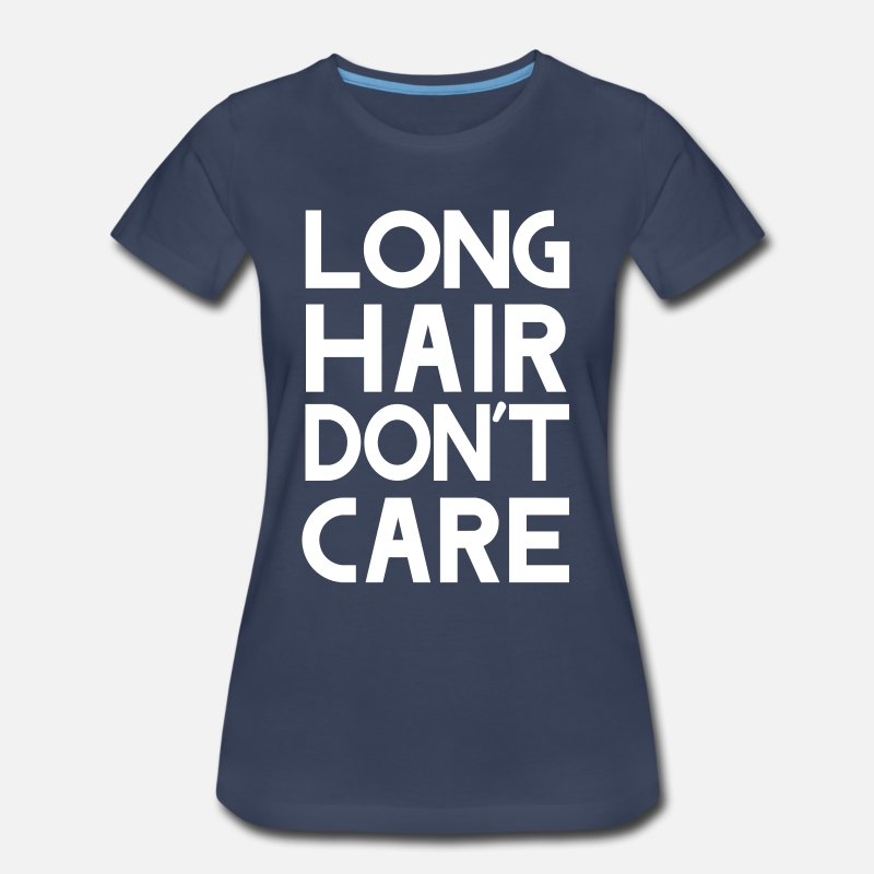 Care T-Shirts - Long hair don't care - Women's Premium T-Shirt navy