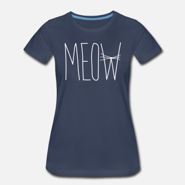 Whiskers Meow Whiskers - Women's Premium T-Shirt