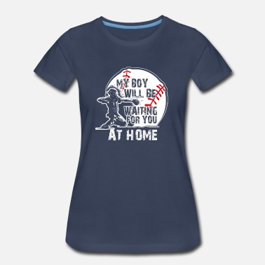 Catcher My Boy Will Be Waiting For You AT HOME - Women's Premium T-Shirt