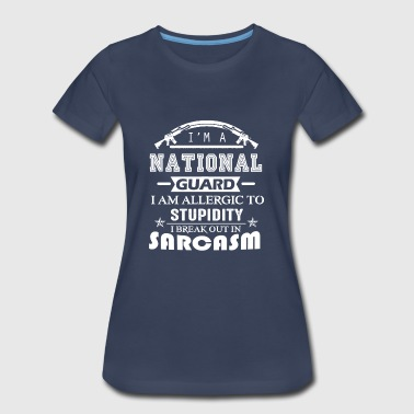 National Guard Mom National Guard Sarcasm Shirt - Women's Premium T-Shirt