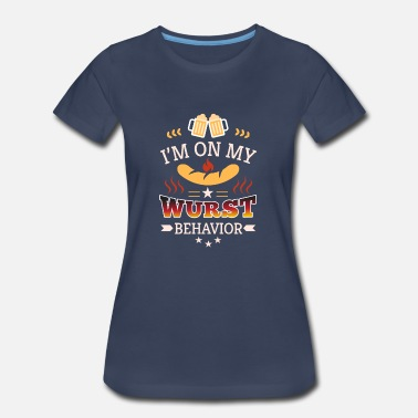 Wurst Wurst Behavior - Women's Premium T-Shirt