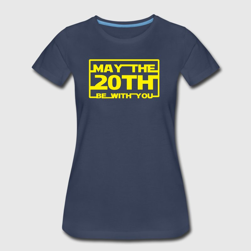 May the 20th be with you - Women's Premium T-Shirt