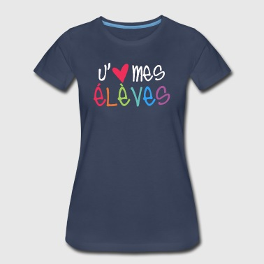 Love My Students - French - Women's Premium T-Shirt