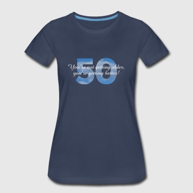 50th Birthday Sayings Design - Women's Premium T-Shirt