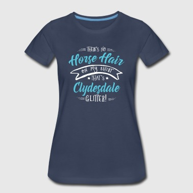 Clydesdale Horse Clydesdale Horse Shirt - Women's Premium T-Shirt