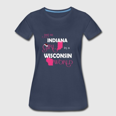 Indiana girl- She is in a Wisconsin world Tee - Women's Premium T-Shirt