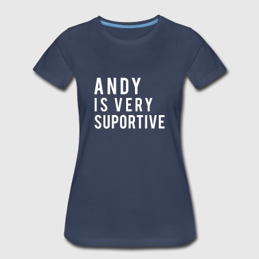 Andy Is Very Supportive (Female) - Women's Premium T-Shirt