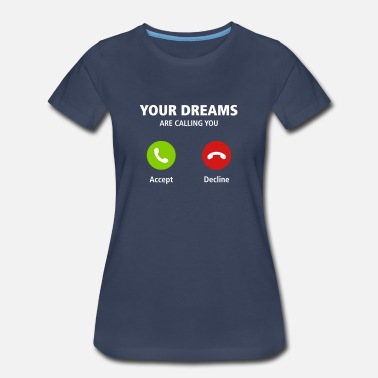 Digital Your Dreams Are Calling - Women's Premium T-Shirt