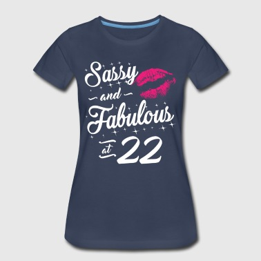 Sassy and Fabulous At 22 - Women's Premium T-Shirt