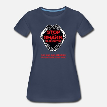 Save The Sharks Stop The Shark Slaughter - Women's Premium T-Shirt