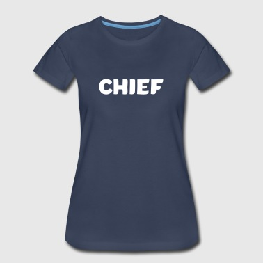 Chief - Women's Premium T-Shirt