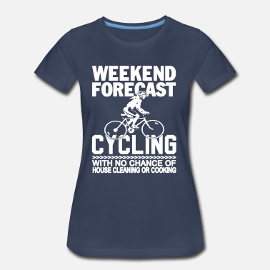 Weekend Forecast Cycling WEEKEND FORECAST CYCLING - Women's Premium T-Shirt