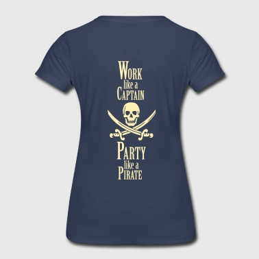 Work like a CAPTAIN party like a PIRATE - Women's Premium T-Shirt