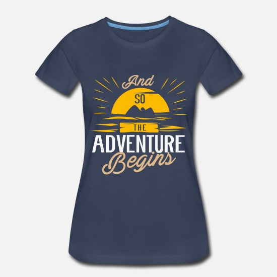 Campfire T-Shirts - And so the Adventure begins - Camping Adventure - Women's Premium T-Shirt navy